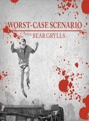 Worst-Сase Sсenario with Bear Grylls